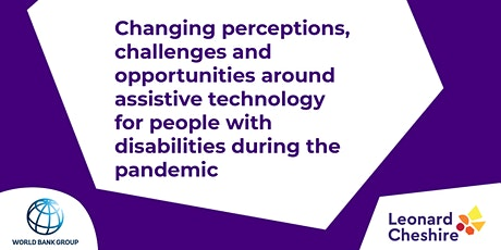 Leonard Cheshire & World Bank | Assistive technology, disability & Covid19 tickets
