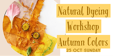 Natural Dyeing Workshop - Autumn Colors tickets