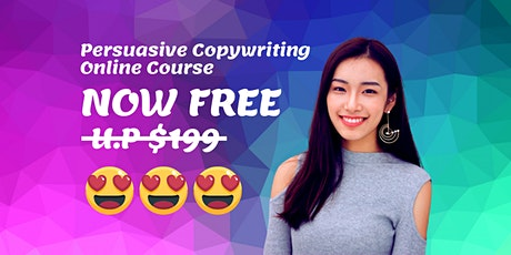 PERSUASIVE COPYWRITING ONLINE COURSE (FREE INSTANT ACCESS) tickets