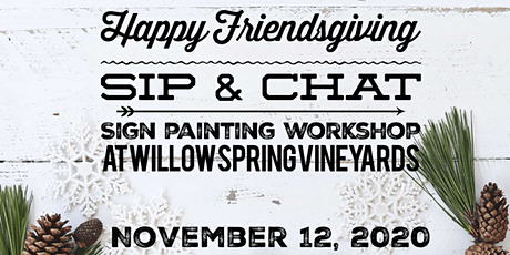 November Sip & Chat - Sign Painting Workshop @ Willow Springs Vineyard tickets