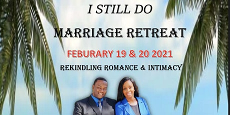 I STILL DO!! Marriage Retreat tickets