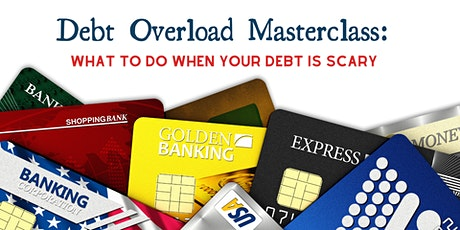 Debt Overload Masterclass: What to do when your debt is SCARY tickets