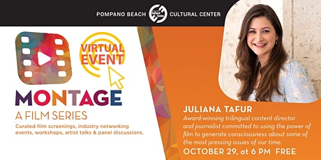 Montage – A Virtual Film Series with Juliana Tafur tickets