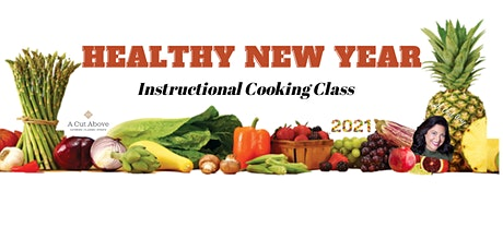HEALTHY NEW YEAR! - Instructional Cooking Class - In-Person or Virtual tickets