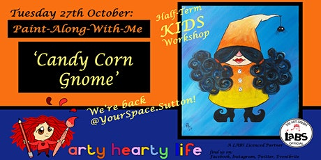 'Candy Corn Gnome' Paint-Along-With-Me @ YourSpace.Sutton tickets