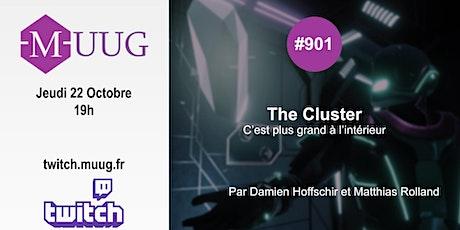 """MUUG#901 - The Cluster """"c'est plus grand à l'intérieur"""" tickets"""