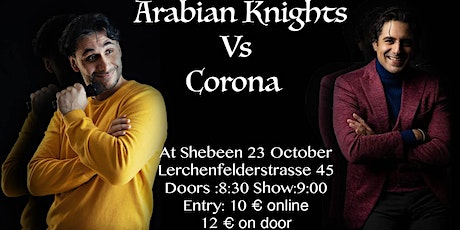 Arabian Knights Vs Corona tickets