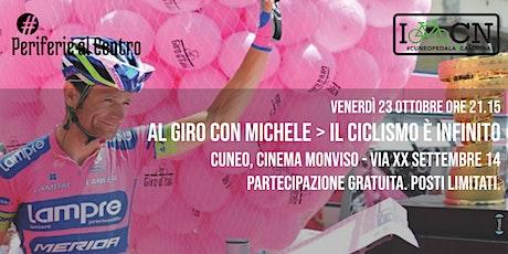 Al giro con Michele > Il ciclismo è infinito biglietti