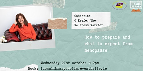 Menopause Talk with Catherine O'Keeffe, the Wellness Warrior tickets