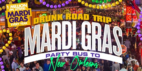 Drunk Road Trip Mardi Gras Party Bus Trip 2021 (AT tickets