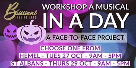 Workshop a Musical in a Day (St Albans) tickets