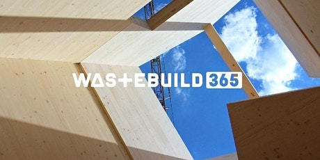 WasteBuild 365 - Circular Economy Solutions for the Built Environment tickets