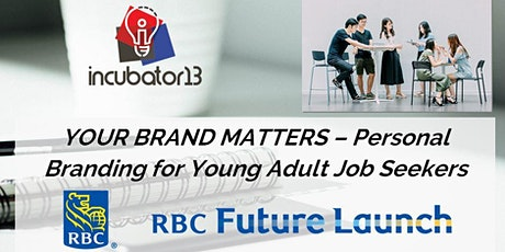 YOUR BRAND MATTERS - Personal Branding for Young Adult Job Seekers tickets