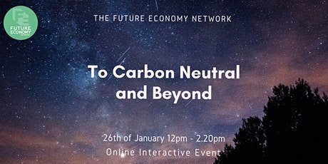 To Carbon Neutral and Beyond tickets