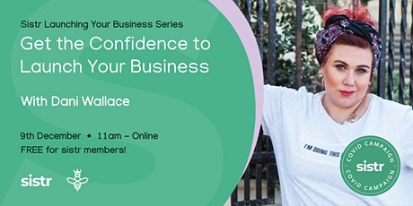 Get the Confidence to Launch Your Business! tickets