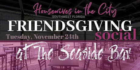 SWFL Girl's Night Out: FriendsGiving Social at The Seaside Bar tickets