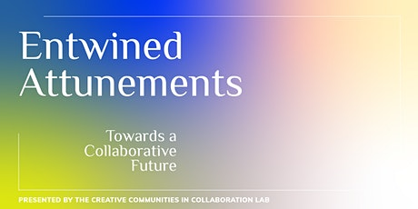 Entwined Attunements: A Collaborative Future Writing Workshop tickets