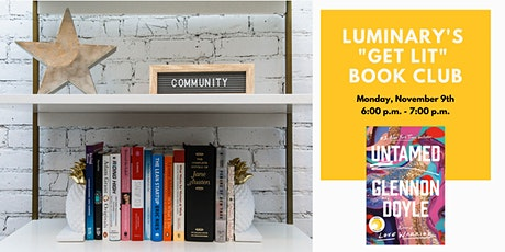 "Luminary's ""Get Lit"" Book Club: Untamed by Glennon Doyle tickets"
