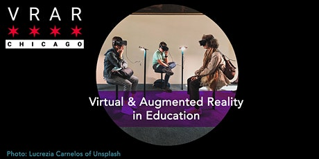 VR/AR Chicago: #TheNextEvolution in Education tickets