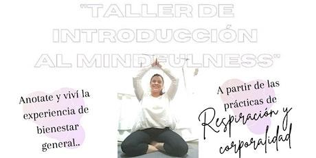 """""""Taller gratuito de introducción al Mindfulness"""" ingressos"""