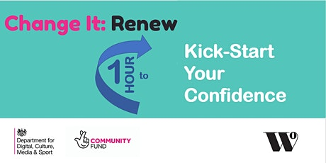 Change It Renew: One Hour To Kickstart Your Confidence tickets