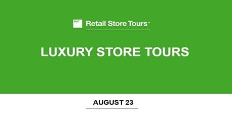 Retail Store Tours: Luxury Store Tours tickets