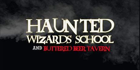 Haunted Wizards School and Buttered Beer Tavern tickets