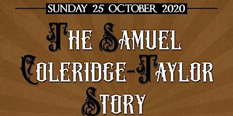 The Samuel Coleridge-Taylor Story tickets