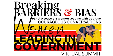 WOMEN LEADING IN GOVERNMENT VIRTUAL SUMMIT :  BREAKING BARRIERS AND BIAS tickets