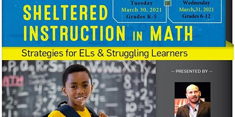 Sheltered Instruction in Math (Grade K-5) - March 30, 2021 tickets