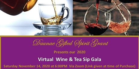Daunae Gifted Spirit Grant Wine & Tea Sip Gala tickets