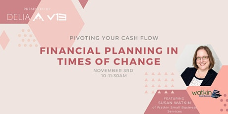Pivoting your Cash Flow – Financial Planning in Times of Change tickets