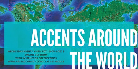 Accents Around the World (SIX WEEK ONLINE COURSE, FALL 2020) tickets