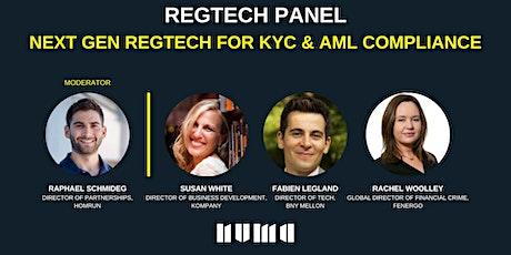 REGTECH PANEL: Next Gen RegTech for KYC & AML Compliance tickets