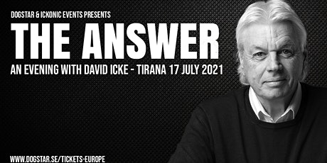 David Icke - Live In Tirana - The Answer - Saturday 17 July - 2021 tickets