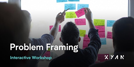 Interactive problem framing workshop