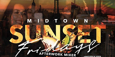 """Midtown Sunset Fridays"" Happy Hour & Dinner Party tickets"