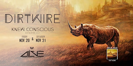 Dirtwire | Alive from Knew Conscious tickets