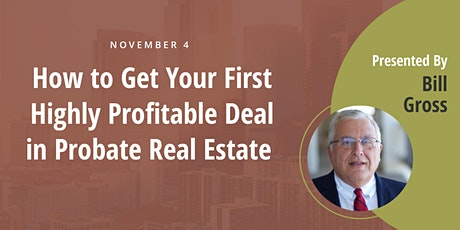 How to Get Your First Highly Profitable Deal in Probate Real Estate tickets