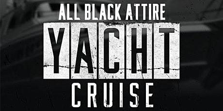 BLACK FRIDAY  ALL BLACK ATTIRE YACHT PARTY @  JEWEL YACHT tickets