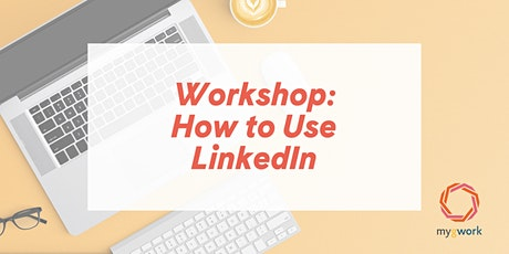 Workshop: How to Use LinkedIn tickets