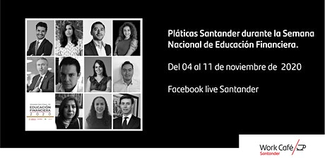 Pláticas Santander durante la Semana Nacional de Educación Financiera boletos