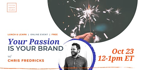 Lunch & Learn // Your Passion is Your Brand w/ Chris Fredricks tickets