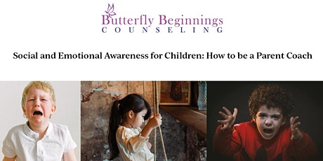 Social and Emotional Awareness for Children: How to be a Parent Coach tickets