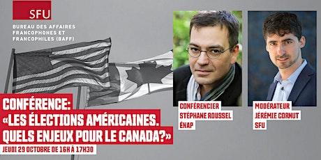 Conférence: «Les élections américaines. Quels enjeux pour le Canada?» billets