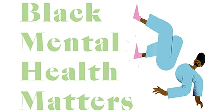 Mental Health Matters: Young Black mental health during COVID-19 tickets