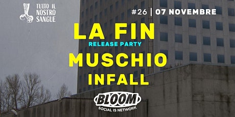 07/11 | TINS #26 | La Fin, Muschio, Infall • Bloom • Mezzago tickets