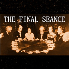 THE FINAL SEANCE tickets