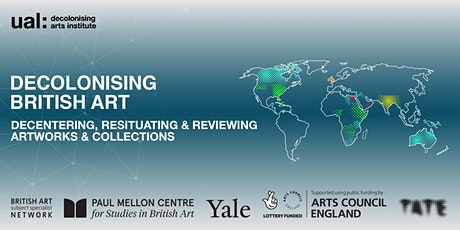 Decolonising British Art Seminar Series | UAL Decolonising Arts Institute tickets