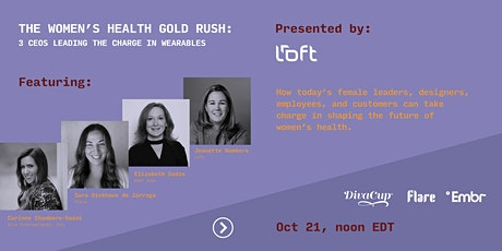 The Women's Health Gold Rush: 3 CEOs Leading the Charge in Wearables tickets